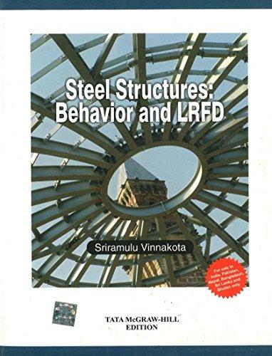 Steel Structures: Behavior and LRFD: S. Vinnakota