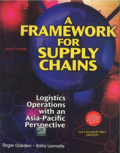 A Framework for Supply Chains: Logistics Operations with an Asia-Pacific Perspective: Katia ...