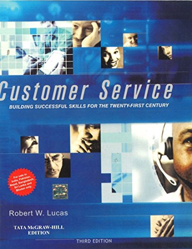 Customer Service: Building Successful Skills for the 21st Century (Third Edition): Robert W. Lucas