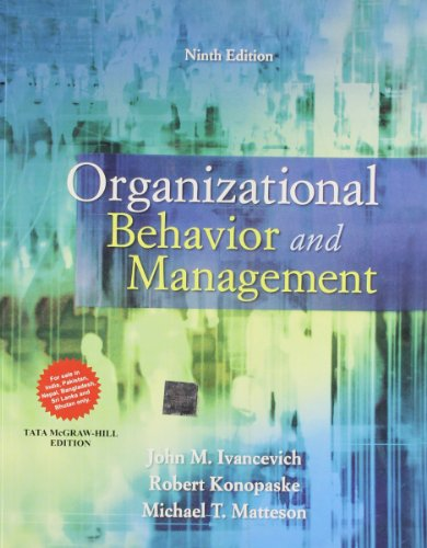 Organizational Behavior and Management (Ninth Edition): John M. Ivancevich,Robert