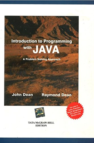 Introduction to Programming with JAVA: A Problem-solving: John Dean,Ray Dean