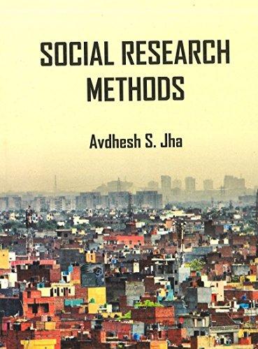 Social Research Methods: Jha,A.S.