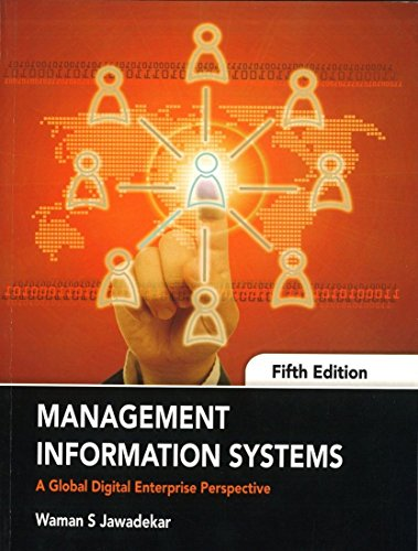 Management Information System: A Global Digital Enterprise: Jawadekar