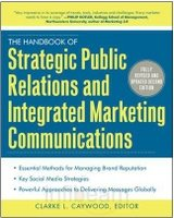 9781259027635: The Handbook of Strategic Public Relations and Integrated Marketing Communications