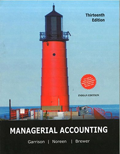 Managerial Accounting (Thirteenth Edition): Eric Noreen,Peter Brewer,Ray Garrison