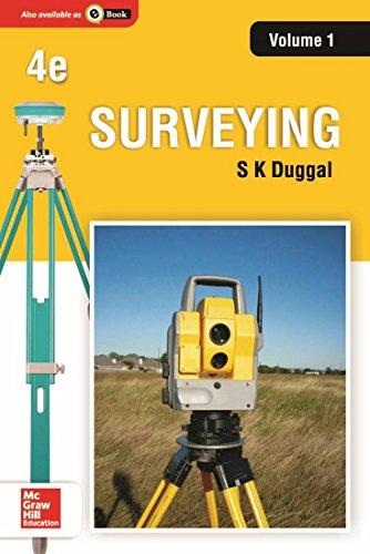 Surveying, Volume 1 (Fourth Edition): S.K. Duggal