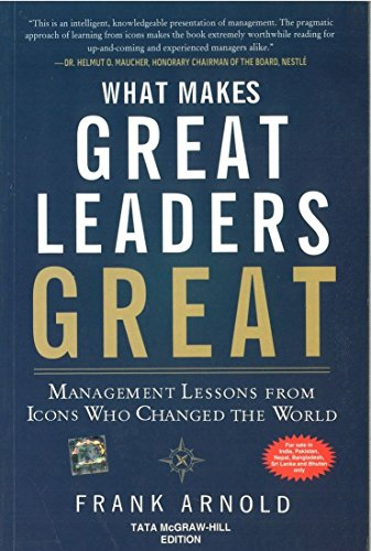 9781259029035: What Makes Great Leaders Great : Management Lessons Form Icons Who Changed The World