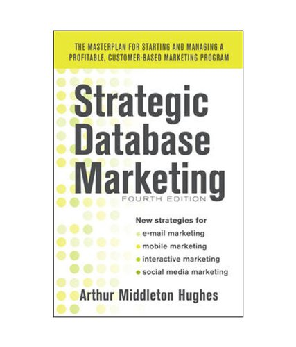 9781259029059: Strategic Database Marketing : The Masterplan for Starting and Managing a Profitable, Customer-Based Marketing Program, 4th Edition