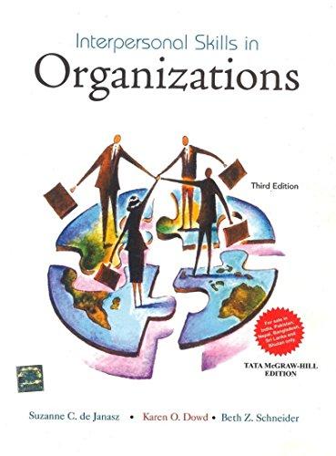 Interpersonal Skills In Organizations, 3rd Edn: Suzanne De Janasz,
