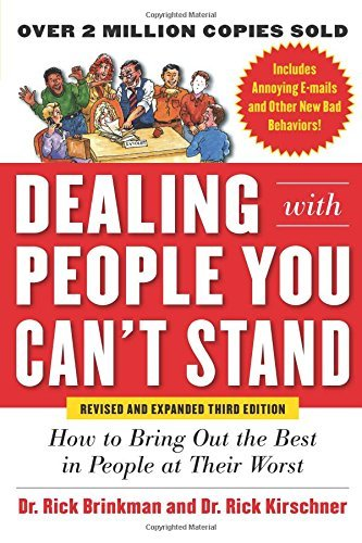 Dealing with People You Can`t Stand: How to Bring Out the Best in People at Their Worst (Revised ...