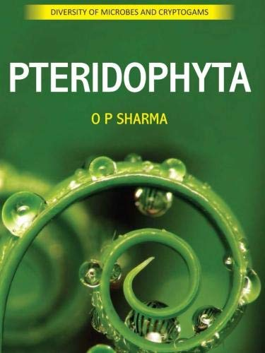 Pteridophyta: Diversity of Microbes and Cryptograms: Dr. O P