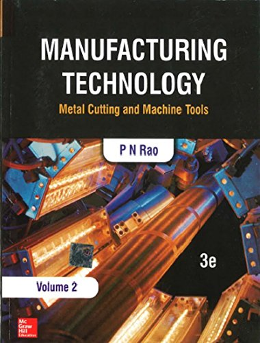 Manufacturing Technology : Metal Cutting And Machine: P N Rao