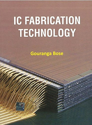 IC Fabrication Technology: Gouranga Bose