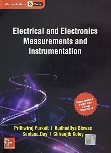 Electrical and Electronics Measurements and Instrumentation: Chiranjib Koley,Prithwiraj Purkait,...