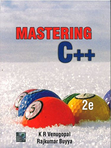 Mastering C++ (Second Edition): K.R. Venugopal,Rajkumar Buyya