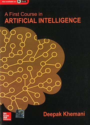 9781259029981: A First Course in Artificial Intelligence
