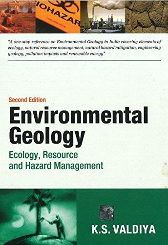 Environmental Geology : Ecology, Resource And Hazard: K. S. Valdiya