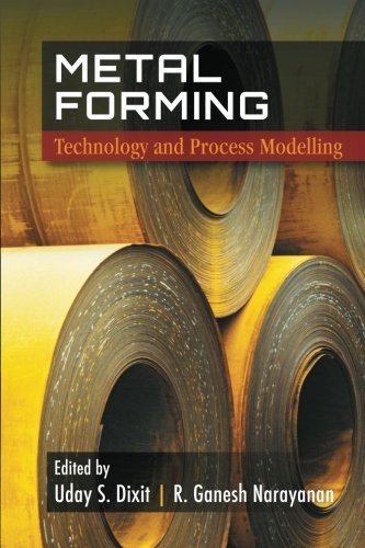 Metal Forming: Technology and Process Modelling 1st: Uday S. Dixit,