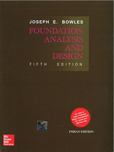 Foundation Analysis and Design (Fifth Edition): Joseph E. Bowles