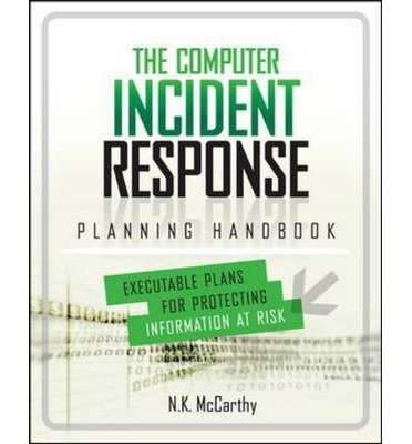 9781259061172: [ THE COMPUTER INCIDENT RESPONSE PLANNING HANDBOOK: EXECUTABLE PLANS FOR PROTECTING INFORMATION AT RISK BY KLABEN, JEFF](AUTHOR)PAPERBACK