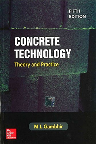 Concrete Technology: Theory and Practice, (Fifth Edition): M.L. Gambhir