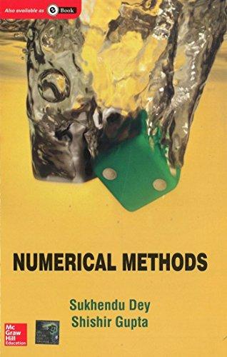 Numerical Methods: Shishir Gupta,Sukhendu Dey