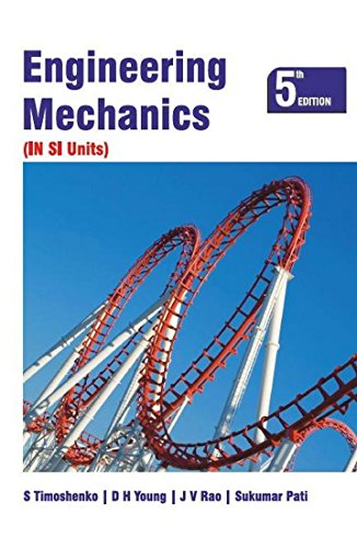 Engineering Mechanics (IN SI Units), (Fifth Edition): D.H. Young,S. Timoshenko,Sukumar