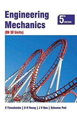 Engineering Mechanics (IN SI Units), (Fifth Edition): D.H. Young,S. Timoshenko,Sukumar Pati