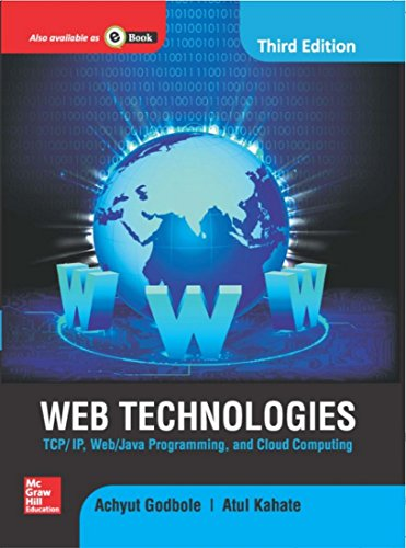 Web Technologies: TCP/IP, Web/Java Programming and Cloud Computing (Third Edition): ...