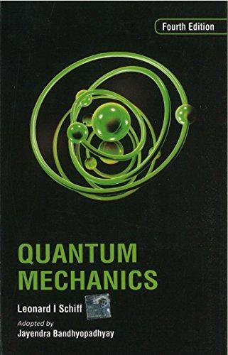 Quantum Mechanics (Fourth Edition): Leonard I. Schiff