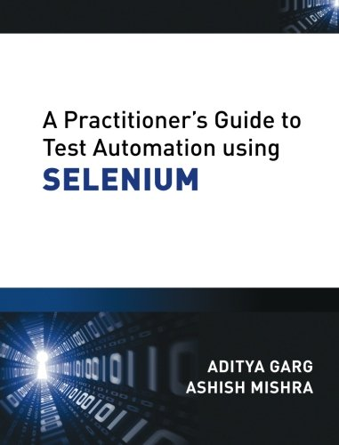 9781259063824: A Practitioner's Guide to Test Automation using SELENIUM