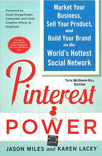 9781259064593: PINTEREST POWER: MARKET YOUR BUSINESS, SELL YOUR PRODUCT, AND BUILD YOUR BRAND ON THE WORLD'S HOTTEST SOCIAL NETWORK