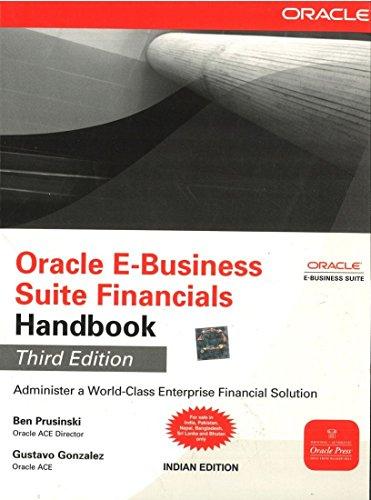 Oracle E-Business Suite Financials Handbook (Third Edition): Ben Prusinski,Gustavo Gonzalez