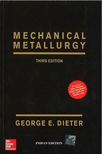 Mechanical Metallurgy (Third Edition): George E. Dieter