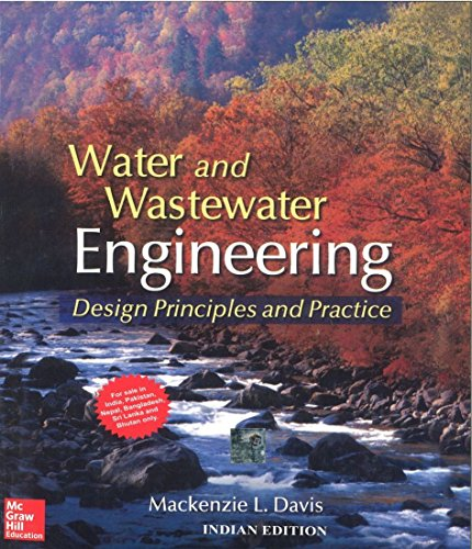 Water and Wastewater Engineering: Design Principles and: Mackenzie L Davis