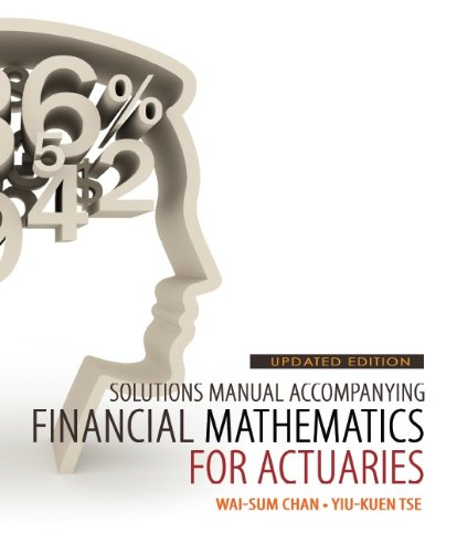 9781259072703: Solutions Manual Accompanying Financial Mathematics for Actuaries Updated Edition