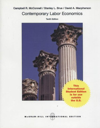 9781259074011: Contemporary Labor Economics 10th Edition By Brue, Macpherson and Mcconnell (2012, Paperback)