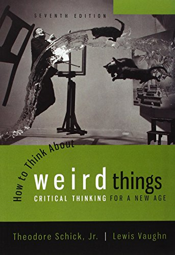 9781259095511: How to Think About Weird Things: Critical Thinking for a New Age (College Ie Overruns)
