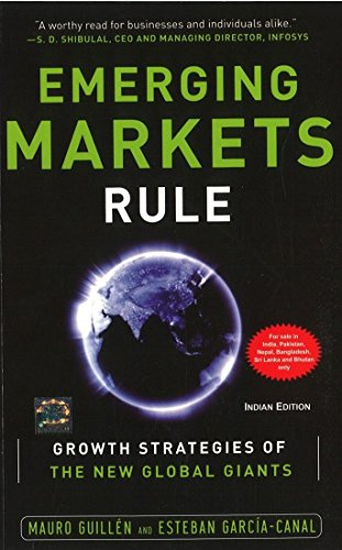 Emerging Markets Rule: Growth Strategies of the New Global Giants: Esteban Garcia-Canal,Mauro ...