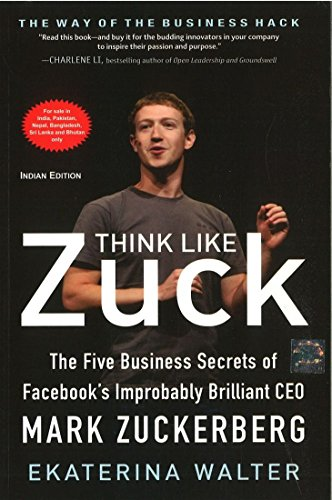 9781259097034: Think Like Zuck : The Five Business Secrets of Facebook's Improbably Brilliant CEO Mark Zuckerberg