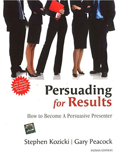 9781259097065: Persuading for Results : How to Become A Persuasive Presenter