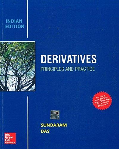 Derivatives: Principles and Practice (Indian Edition): Rangarajan Sundaram,Sanjiv Das