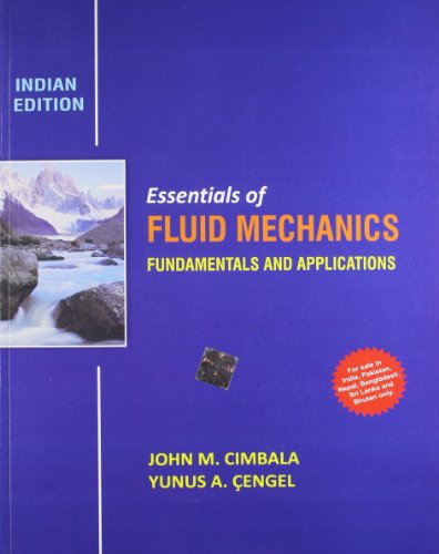 Essentials of Fluid Mechanics: Fundamentals and Applications: John M. Cimbala,Yunus
