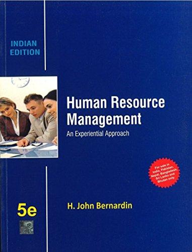 Human Resource Management: An Experimental Approach (Fifth Edition): H. John Bernardin