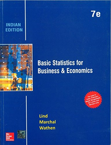 Basic Statistics for Business & Economics (Seventh Edition): Douglas Lind,Samuel Wathen,William...