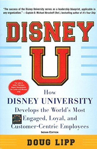 9781259097331: DISNEY U: HOW DISNEY UNIVERSITY DEVELOPS THE WORLD'S MOST ENGAGED, LOYAL, AND CUSTOMER-CENTRIC EMPLOYEES