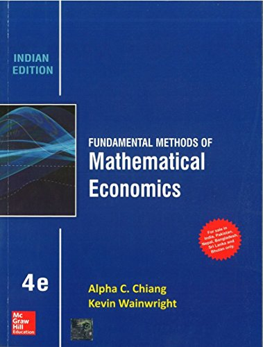 Fundamental Methods of Mathematical Economics (Indian Edition),: Alpha C. Chiang,Kevin