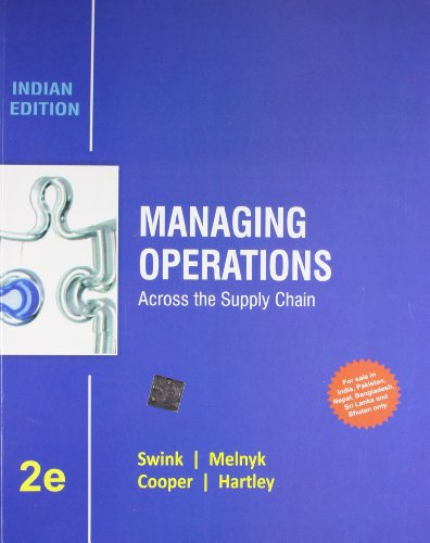Managing Operations: Across the Supply Chain (Second Edition): Morgan Swink,Steven Melnyk,Janet L. ...