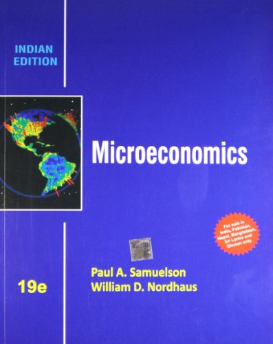 Microeconomics (Nineteenth Edition): Paul A. Samuelson,William D. Nordhaus