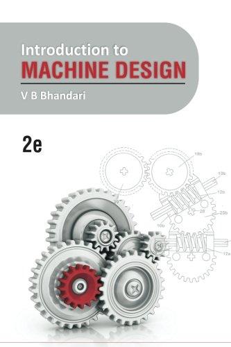 Introduction to Machine Design: 2e: Bhandari, Prof V
